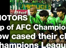 JEONBUK HYUNDAI MOTORS achieved the runner-up of AFC Champions League; East Asia teams show cased their class in this year's AFC Champions League